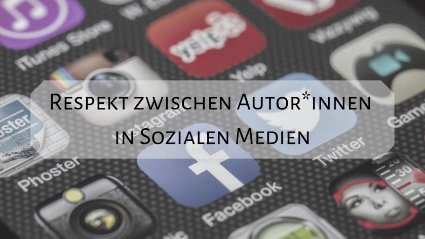 Respekt zwischen Autor_innen in den Sozialen Medien