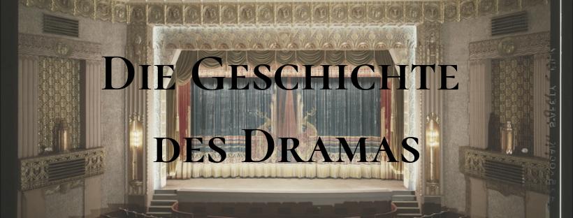 Die Geschichte des Dramas